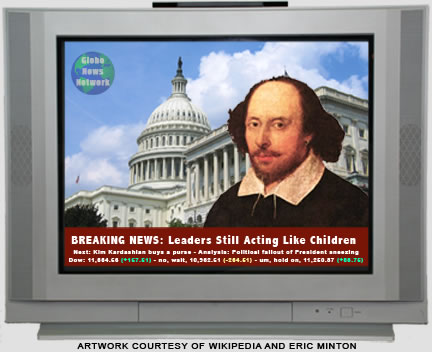 "TV with Shakespeare as talking head for Globe News Network  in front of US Capitol and ""Breaking News: Leaders Still Acting Like Children"""